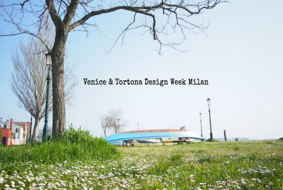 Venice & Tortona Design Week Milan